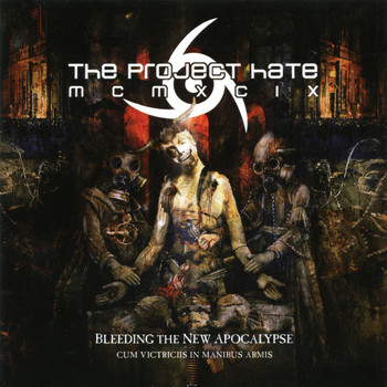 The Project Hate MCMXCIX - Bleeding the New Apocalypse (Cum Vitriciis In Manubis Armis)