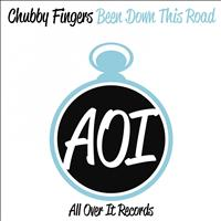 Chubby Fingers - Been Down This Road