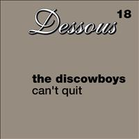 The Discowboys - Can't Quit