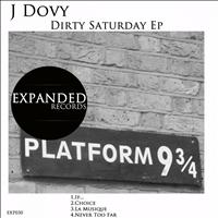 J Dovy - Dirty Saturday Ep