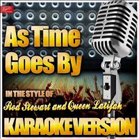 Ameritz Karaoke Band - As Time Goes By (In the Style of Rod Stewart and Queen Latifah) [Karaoke Version]