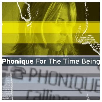 Phonique - For The Time Being (Explicit)