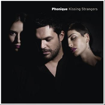Phonique - Kissing Strangers