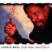 Lurrie Bell - Let's Talk About Love