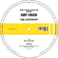 Dirt Crew - 808 Lazerbeam