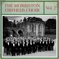 Morriston Orpheus Choir - The Morriston Orpheus Choir, Vol. 2