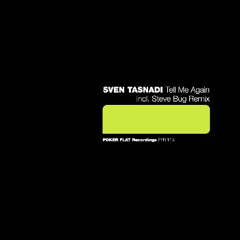 Sven Tasnadi - Tell Me Again incl. Steve Bug Remix