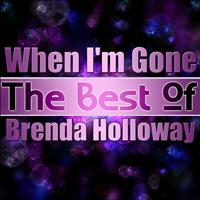 Brenda Holloway - When I'm Gone - The Best of Brenda Holloway