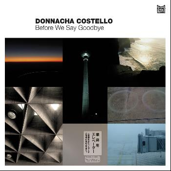 Donnacha Costello - Before We Say Goodbye