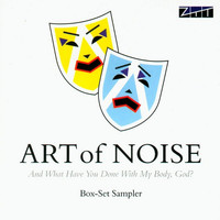 Art Of Noise - And What Have You Done With My Body, God? (Sampler)