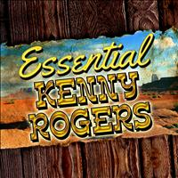 Kenny Rogers - Essential Kenny Rogers
