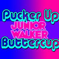 Junior Walker - Pucker Up Buttercup: EP
