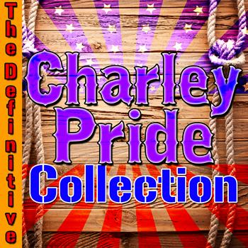 Charley Pride - The Definitive Charley Pride Collection