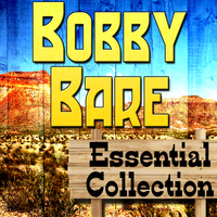 Bobby Bare - Bobby Bare Essential Collection