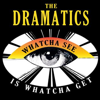 The Dramatics - Whatcha See Is Whatcha Get- Single