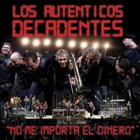 Los Autenticos Decadentes - No Me Importa el Dinero (Vivo) - Single
