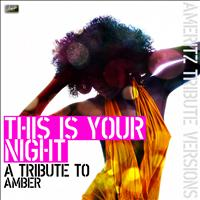 Ameritz - Tribute - This Is Your Night (A Tribute to Amber)