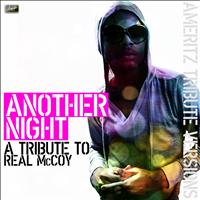 Ameritz - Tribute - Another Night (A Tribute to Real Mccoy)