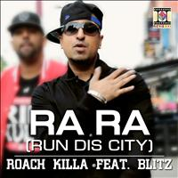 Roach Killa - Ra Ra (Run Dis City)