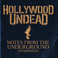Hollywood Undead - Notes From The Underground - Unabridged (Deluxe)