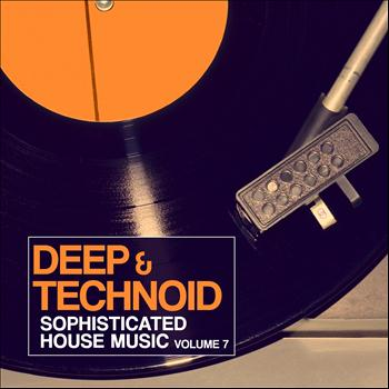 Various Artists - Deep & Technoid, Vol. 7 (Sophisticated House Music)