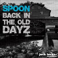 Spoon - Back in the Old Dayz EP