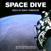 Daniel Pemberton - Space Dive (Original Soundtrack from the BBC / National Geographic Film)
