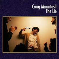 Dogs Die In Hot Cars - Solo Works: Craig Macintosh - The Lie