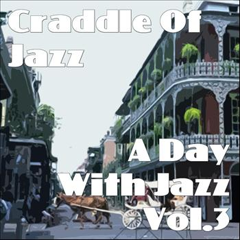 Various Artists - Craddle Of Jazz - A Day With Jazz Vol.3