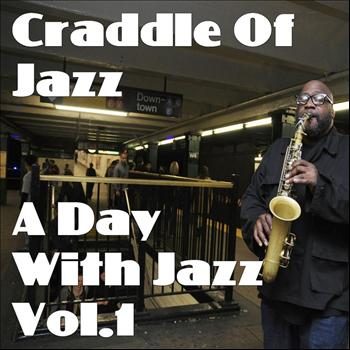 Various Artists - Craddle Of Jazz - A Day With Jazz Vol.1