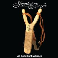 All Good Funk Alliance - Slingshot Boogie (Explicit)