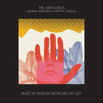 The Asphodells (Andrew Weatherall & Timothy J Fairplay) - Ruled By Passion, Destroyed By Lust