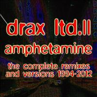 Thomas P. Heckmann - Drax Ltd. II - Amphetamine (The Complete Remixes and Versions 1994-2012)