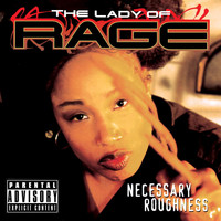 Lady Of Rage - Necessary Roughness (Explicit)