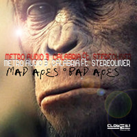 Metro Audio & Calabria feat. Stereoliner - Mad Apes Bad Apes