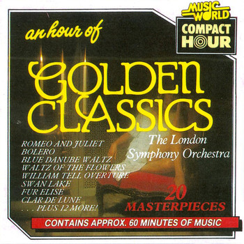 The London Symphony Orchestra - An Hour of Golden Classics