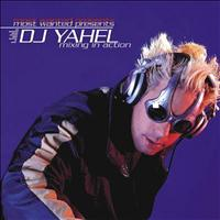 Yahel - Most Wanted Presents - Mixing In Action