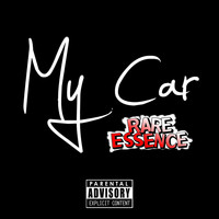 Rare Essence - My Car (Explicit)