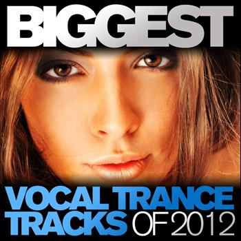 Various Artists - Biggest Vocal Trance Tracks Of 2012