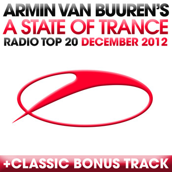 Armin van Buuren ASOT Radio Top 20 - A State Of Trance Radio Top 20 - December 2012 (Including Classic Bonus Track)
