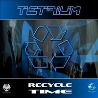Tetrium - Recycle Time - EP