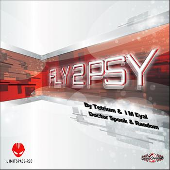 Various Artists - Fly2Psy Compiled By I M Eyal & Tetrium & Doctor Spook & Random