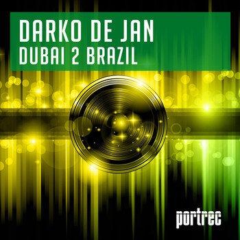 Darko De Jan - Dubai 2 Brazil (Original Mix)