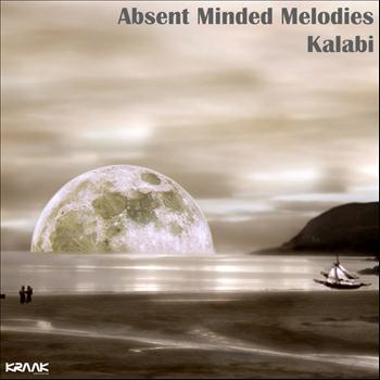 Kalabi - Absent Minded Melodies