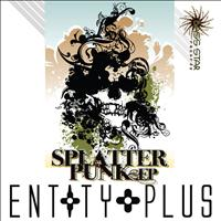Entity Plus - Splatter Punk - EP