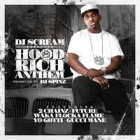 DJ Scream - Hood Rich Anthem (feat. 2 Chainz, Future, Waka Flocka Flame, Yo Gotti & Gucci Mane)