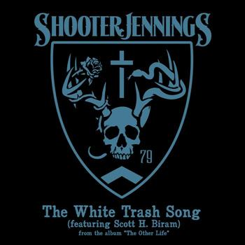 Shooter Jennings - The White Trash Song - Single