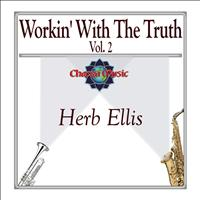 Herb Ellis - Workin' With The Truth Vol. 2