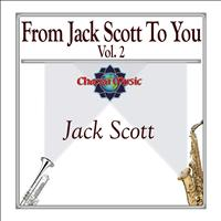 Jack Scott - From Jack Scott To You Vol. 2