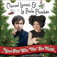 Marcel Lucont and La Poule Plombee - You Put The 'No' In Noël